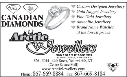 Arctic Jewellers (867-669-8884) - Annonce illustr&eacute;e - CANADIAN DIAMONDS Custom Designed Jewellery Gold Nugget Jewellery Fine Gold Jewellery Ammolite Jewellery Brand Name Watches at the lowest prices ARCTIC JEWELLERS CANADIAN DIAMONDS &amp; FINE GOLD JEWELLERY #26 5014 49th Street, Yellowknife, NT (Centre Square Mall) www.ArcticJewellers.com Phone: 867-669-8884 Fax: 867-669-8184 CJG