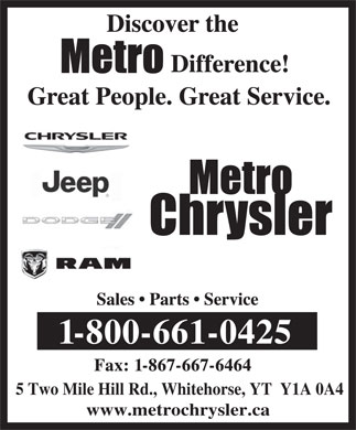 Metro Chrysler (1-800-661-0425) - Annonce illustr&eacute;e - 5 Two Mile Hill Rd., Whitehorse, YT  Y1A 0A4 www.metrochrysler.ca