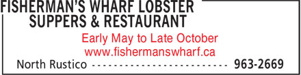 Fisherman's Wharf Lobster Suppers & Restaurant (902-963-2669) - Annonce illustrée - Early May to Late October www.fishermanswharf.ca  Early May to Late October www.fishermanswharf.ca
