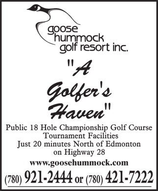 "Goose Hummock Golf Resort Inc (780-921-2444) - Annonce illustrée - ""A Golfer's Haven"" www.goosehummock.com (780) 921-2444 or (780) 421-7222"