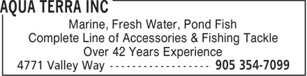 Aqua Terra Inc (905-354-7099) - Display Ad - Marine, Fresh Water, Pond Fish Complete Line of Accessories & Fishing Tackle Over 42 Years Experience  Marine, Fresh Water, Pond Fish Complete Line of Accessories & Fishing Tackle Over 42 Years Experience
