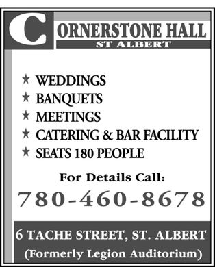 Cornerstone Hall (780-460-8678) - Display Ad - WEDDINGS BANQUETS MEETINGS CATERING & BAR FACILITY SEATS 180 PEOPLE 780-460-8678