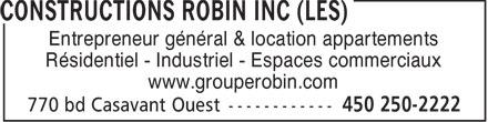 Groupe Robin (450-250-2222) - Annonce illustrée======= - Entrepreneur général & location appartements Résidentiel - Industriel - Espaces commerciaux www.grouperobin.com