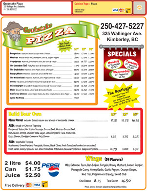 Grubstake Pizza (250-427-5227) - Display Ad - Cuisine Type :  Pizza 325 Wallinger Ave., Kimberley 250 427-5227 Subject to change without notice Grubstake Pizza