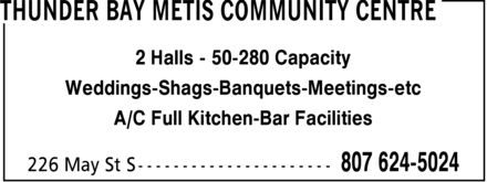 Thunder Bay Metis Community Centre (807-624-5024) - Annonce illustrée======= - COMMUNITY CENTRE BAR FACILITIES - BANQUET HALL KITCHEN - MEETING HALLS - BANQUET HALLS - SHAG HALLS - WEDDING HALLS