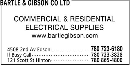 Bartle & Gibson Co Ltd (780-723-6180) - Display Ad - ELECTRICAL SUPPLIES www.bartlegibson.com COMMERCIAL & RESIDENTIAL ELECTRICAL SUPPLIES www.bartlegibson.com COMMERCIAL & RESIDENTIAL