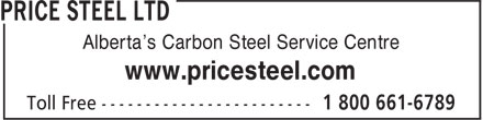 Price Steel Ltd (780-613-0216) - Display Ad - Alberta's Carbon Steel Service Centre www.pricesteel.com Alberta's Carbon Steel Service Centre www.pricesteel.com