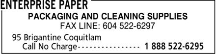 Enterprise Paper (604-522-6295) - Annonce illustrée - FAX LINE: PACKAGING AND CLEANING SUPPLIES