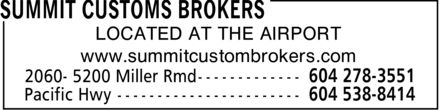 Summit Customs Brokers (604-276-1243) - Annonce illustrée - LOCATED AT THE AIRPORT www.summitcustombrokers.com LOCATED AT THE AIRPORT www.summitcustombrokers.com