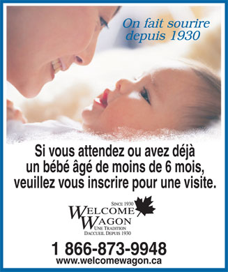 Welcome Wagon (1-866-873-9948) - Annonce illustrée - If you are expecting or have a baby under 6 months please register for a visit. 1 866-873-9948 www.welcomewagon.ca