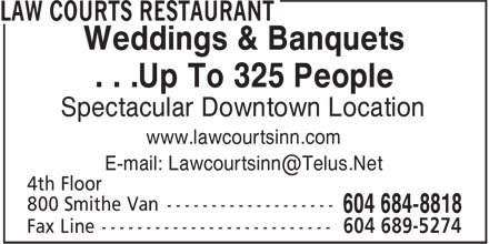 Law Courts Inn Restaurant (604-684-8818) - Annonce illustrée - Weddings & Banquets . . .Up To 325 People Spectacular Downtown Location www.lawcourtsinn.com