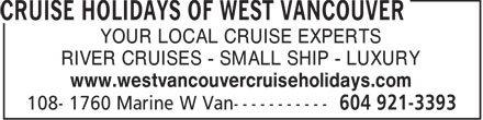 Cruise Holidays of West Vancouver (604-921-3393) - Annonce illustrée - YOUR LOCAL CRUISE EXPERTS RIVER CRUISES - SMALL SHIP - LUXURY www.westvancouvercruiseholidays.com