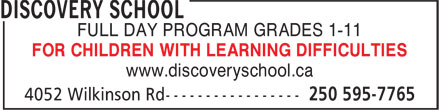 Discovery School (250-595-7765) - Annonce illustrée - FULL DAY PROGRAM GRADES 1-11 FOR CHILDREN WITH LEARNING DIFFICULTIES www.discoveryschool.ca