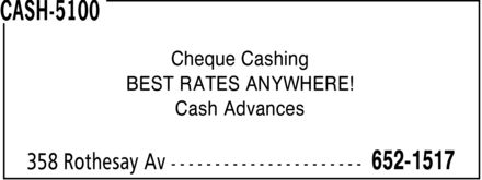 CASH-5100 (506-652-1517) - Display Ad - Cheque Cashing BEST RATES ANYWHERE! Cash Advances