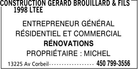 Brouillard Michel (450-799-3556) - Annonce illustrée======= - ENTREPRENEUR GÉNÉRAL RÉSIDENTIEL ET COMMERCIAL RÉNOVATIONS PROPRIÉTAIRE : MICHEL