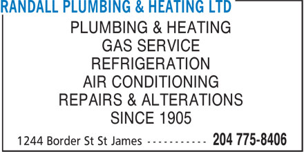 Randall Plumbing & Heating Ltd (204-775-8406) - Annonce illustrée - GAS SERVICE REFRIGERATION AIR CONDITIONING REPAIRS & ALTERATIONS SINCE 1905 PLUMBING & HEATING GAS SERVICE REFRIGERATION AIR CONDITIONING SINCE 1905 PLUMBING & HEATING REPAIRS & ALTERATIONS