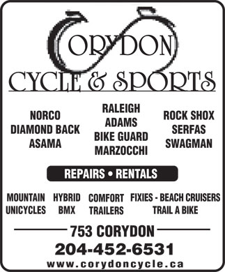 Corydon Cycle & Sports (204-452-6531) - Annonce illustrée - RALEIGH NORCO ROCK SHOX ADAMS DIAMOND BACK SERFAS BIKE GUARD ASAMA SWAGMAN MARZOCCHI REPAIRS   RENTALS MOUNTAINHYBRID FIXIES - BEACH CRUISERS COMFORT UNICYCLES BMX TRAIL A BIKE TRAILERS 753 CORYDON 204-452-6531 www.corydoncycle.ca