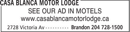 Casa Blanca Motor Lodge (204-728-1500) - Display Ad - SEE OUR AD IN MOTELS www.casablancamotorlodge.ca