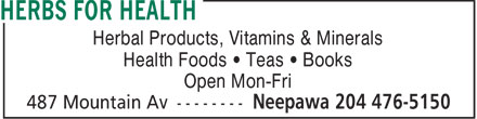Herbs for Health (204-476-5150) - Display Ad - Herbal Products, Vitamins & Minerals Health Foods • Teas • Books Open Mon-Fri