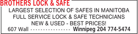 Brothers Lock & Safe (204-774-5474) - Display Ad - LARGEST SELECTION OF SAFES IN MANITOBA FULL SERVICE LOCK & SAFE TECHNICIANS NEW & USED - BEST PRICES!  LARGEST SELECTION OF SAFES IN MANITOBA FULL SERVICE LOCK & SAFE TECHNICIANS NEW & USED - BEST PRICES!