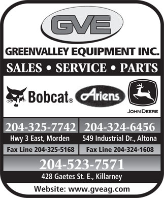 Greenvalley Equipment Inc (204-325-7742) - Annonce illustrée - GREENVALLEY EQUIPMENT INC. SALES   SERVICE   PARTS 204-325-7742204-324-6456 Hwy 3 East, Morden 549 Industrial Dr., Altona Fax Line 204-325-5168 Fax Line 204-324-1608 204-523-7571 428 Gaetes St. E., Killarney Website: www.gveag.com