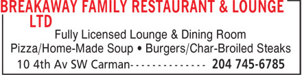 Breakaway Family Restaurant & Lounge Ltd (204-745-6785) - Annonce illustrée - Fully Licensed Lounge & Dining Room Pizza/Home-Made Soup • Burgers/Char-Broiled Steaks