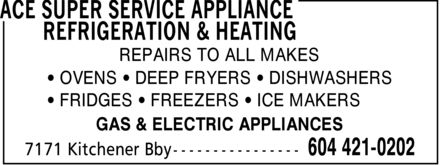 Ace Super Service Appliance Refrigeration & Heating (604-421-0202) - Annonce illustrée - REPAIRS TO ALL MAKES OVENS  DEEP FRYERS  DISHWASHERS FRIDGES  FREEZERS  ICE MAKERS GAS & ELECTRIC APPLIANCES