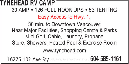 Tynehead RV Camp (604-589-1161) - Annonce illustrée======= - 30 AMP • 126 FULL HOOK UPS • 53 TENTING - Easy Access to Hwy. 1, - 30 min. to Downtown Vancouver - Near Major Facilities, Shopping Centre & Parks - Mini Golf, Cable, Laundry, Propane - Store, Showers, Heated Pool & Exercise Room - www.tynehead.com