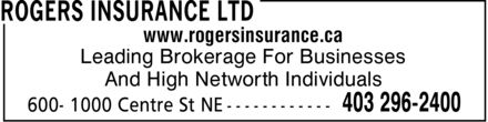 Rogers Insurance Ltd (403-296-2400) - Display Ad - www.rogersinsurance.ca Leading Brokerage For Businesses And High Networth Individuals