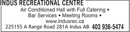Indus Recreational Centre (403-936-5474) - Display Ad - Air Conditioned Hall with Full Catering Bar Services   Meeting Rooms www.indusrec.ca