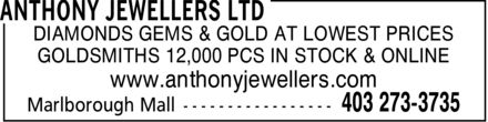 Anthony Of Calgary Jewellers (403-273-3735) - Display Ad - DIAMONDS GEMS & GOLD AT LOWEST PRICES GOLDSMITHS 12,000 PCS IN STOCK & ONLINE www.anthonyjewellers.com