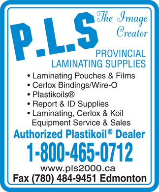 Provincial Laminating Supplies (1-800-465-0712) - Annonce illustrée - Laminating Pouches & Films Cerlox Bindings/Wire-O Plastikoils Report & ID Supplies Laminating, Cerlox & Koil Equipment Service & Sales