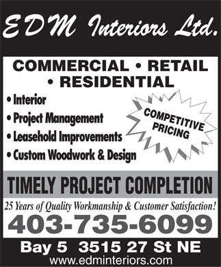 E D M Interiors Ltd (403-735-6099) - Annonce illustrée - COMMERCIAL   RETAIL RESIDENTIAL 25 Years of Quality Workmanship & Customer Satisfaction! 403-735-6099 www.edminteriors.com