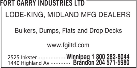 Fort Garry Industries Ltd (204-632-8269) - Annonce illustrée - LODE-KING, MIDLAND MFG DEALERS Bulkers, Dumps, Flats and Drop Decks www.fgiltd.com