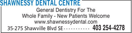 Shawnessy Dental Centre (403-254-4278) - Annonce illustrée - General Dentistry For The Whole Family - New Patients Welcome www.shawnessydental.com