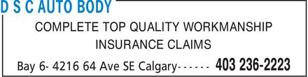 D S C Auto Body (403-236-2223) - Display Ad - COMPLETE TOP QUALITY WORKMANSHIP INSURANCE CLAIMS - COMPLETE TOP QUALITY WORKMANSHIP INSURANCE CLAIMS