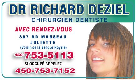 D&eacute;ziel Richard Dr (450-753-5113) - Annonce illustr&eacute;e - DR RICHARD DEZIEL  CHIRURGIEN DENTISTE AVEC RENDEZ VOUS 367 BD MANSEAU JOLIETTE (Voisin de la Banque Royale) 450 753-5113 SI OCCUP&Eacute; APPELEZ 450-753-7152