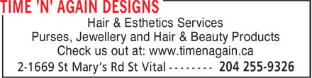 Time N' Again Hair Designs (204-255-9326) - Annonce illustrée - Hair & Esthetics Services Purses, Jewellery and Hair & Beauty Products Check us out at: www.timenagain.ca