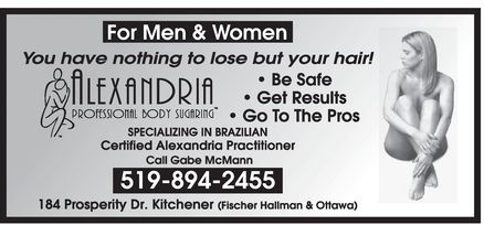 Alexandria Body Sugaring (519-894-2455) - Annonce illustrée - For Men & Women you have nothing to lose but your hair! alexandra professional body sugaring be safe get results go to the pros specializing in brazilian certified alexandria practitioner  call gabe mcmann 519-894-2455 184 prosperity dr. kitchener (fischer hallman & ottawa)