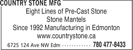 Country Stone Mfg (780-613-0319) - Annonce illustrée - Eight Lines of Pre-Cast Stone Stone Mantels Since 1992 Manufacturing in Edmonton www.countrystone.ca