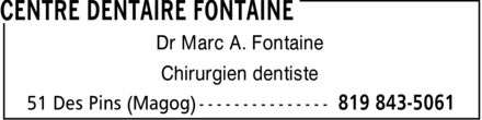 Centre dentaire Fontaine (819-843-5061) - Annonce illustrée======= - Dr Marc A. Fontaine Chirurgien dentiste