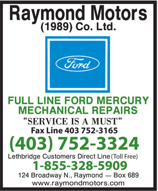 Raymond Motors (1989) Co Ltd (403-752-3324) - Display Ad - Fax Line 403 752-3165 (403) 752-3324 (Toll Free) 1-855-328-5909