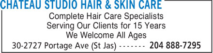 Chateau Studio Hair & Skin Care (204-888-7295) - Annonce illustrée - Complete Hair Care Specialists Serving Our Clients for 15 Years We Welcome All Ages