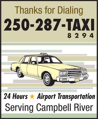 287-Taxi (250-287-8294) - Annonce illustrée - Thanks for Dialing 250-287-TAXI 8 2 9 4 24 Hours Airport Transportation Serving Campbell River Thanks for Dialing 250-287-TAXI 8 2 9 4 24 Hours Airport Transportation Serving Campbell River