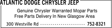 Atlantic Dodge Chrysler Jeep (902-752-8321) - Display Ad - Genuine Chrysler Warranted Mopar Parts Free Parts Delivery In New Glasgow Area  Genuine Chrysler Warranted Mopar Parts Free Parts Delivery In New Glasgow Area