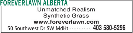 Foreverlawn Alberta (403-580-5296) - Display Ad - Unmatched Realism Synthetic Grass www.foreverlawn.com