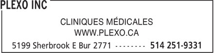 Plexo Inc (514-251-9331) - Annonce illustrée - MEDICAL CLINICS WWW.PLEXO.CA  MEDICAL CLINICS WWW.PLEXO.CA