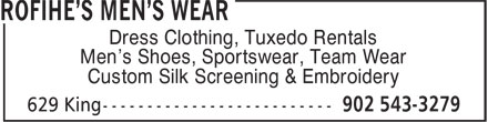 Rofihe's Men's Wear (902-543-3279) - Display Ad - Dress Clothing, Tuxedo Rentals Men's Shoes, Sportswear, Team Wear Custom Silk Screening & Embroidery