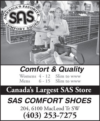 SAS Comfort Shoes (403-253-7275) - Annonce illustrée - Comfort & Quality Womens  4 - 12  Slim to www Mens  6 - 15  Slim to www Canada s Largest SAS Store SAS COMFORT SHOES 204, 6100 MacLeod Tr SW (403) 253-7275