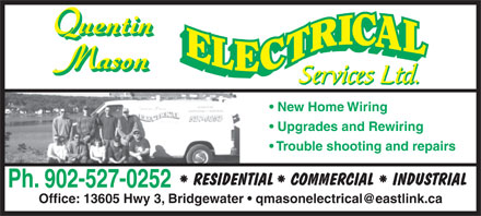Quentin Mason Electrical Services Ltd (902-527-0252) - Annonce illustrée - Upgrades and Rewiring Trouble shooting and repairs Ph. 902-527-0252 New Home Wiring